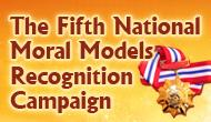 The Fifth National Moral Models Recognition Campaign