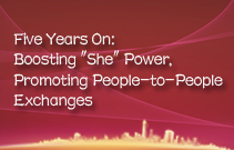"Five Years On: Boosting ""She"" Power,  Promoting People-to-People Exchanges"